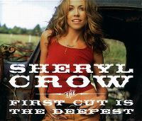 Cover Sheryl Crow - The First Cut Is The Deepest