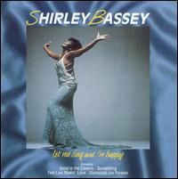 Cover Shirley Bassey - Let Me Sing And I'm Happy