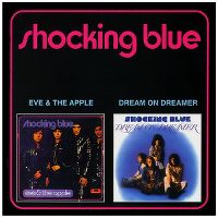 Cover Shocking Blue - Eve & The Apple / Dream On Dreamer