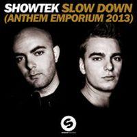 Cover Showtek - Slow Down (Anthem Emporium 2013)