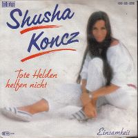 Cover Shusha Koncz - Tote Helden helfen nicht