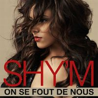 Cover Shy'm - On se fout de nous