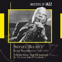 Cover Sidney Bechet - Masters Of Jazz - Rare Recordings 1947-1953