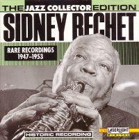 Cover Sidney Bechet - Rare Recordings 1947-1953