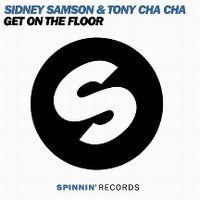 Cover Sidney Samson & Tony Cha Cha - Get On The Floor