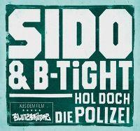 Cover Sido & B-Tight - Hol doch die Polizei