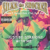 Cover Silkk The Shocker feat. Master P, Destiny's Child, O'Dell & Mo B. Dick - Just Be Straight With Me