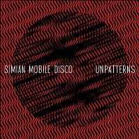 Cover Simian Mobile Disco - Unpatterns