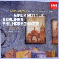 Cover Simon Rattle / Berliner Philharmoniker - Mussorgsky: Bilder einer Austellung / Borodin: Sinfonie Nr. 2, Polowetzer Tänze / Silvesterkonzert 2007
