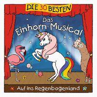 Cover Simone Sommerland, Karsten Glück & die Kita-Frösche - Die 30 besten - Das Einhorn-Musical