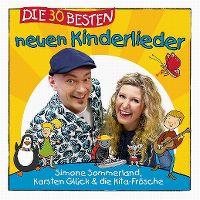 Cover Simone Sommerland, Karsten Glück & die Kita-Frösche - Die 30 besten neuen Kinderlieder
