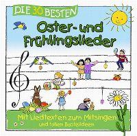 Cover Simone Sommerland, Karsten Glück & die Kita-Frösche - Die 30 besten Oster- und Frühlingslieder