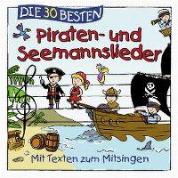 Cover Simone Sommerland, Karsten Glück & die Kita-Frösche - Die 30 besten Piraten- und Seemannslieder