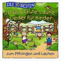 Cover Simone Sommerland, Karsten Glück & die Kita-Frösche - Die 30 besten Spaß & Gute-Laune-Lieder für Kinder zum Mitsingen und Lachen