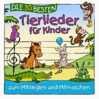 Cover Simone Sommerland, Karsten Glück & die Kita-Frösche - Die 30 besten Tierlieder für Kinder zum Mitsingen und Mitmachen