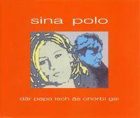 Cover Sina & Polo - Där Papa isch äs Chorbi gsi