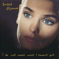 Cover Sinéad O'Connor - I Do Not Want What I Haven't Got