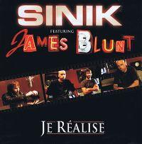 Cover Sinik feat. James Blunt - Je réalise