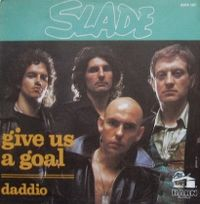 Cover Slade - Give Us A Goal
