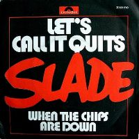 Cover Slade - Let's Call It Quits