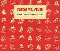 Cover Slade vs. Flush - Merry Xmas Everybody '98