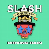 Cover Slash feat. Myles Kennedy And The Conspirators - Driving Rain