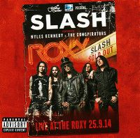 Cover Slash feat. Myles Kennedy & The Conspirators - Live At The Roxy 25.9.14