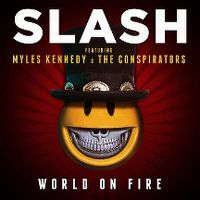 Cover Slash feat. Myles Kennedy & The Conspirators - World On Fire