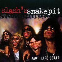 Cover Slash's Snakepit - Ain't Life Grand