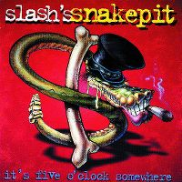 Cover Slash's Snakepit - It's Five O'Clock Somewhere