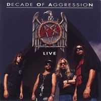 Cover Slayer - Decade Of Aggression - Live