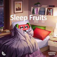Cover Sleep Fruits Music & Ambient Fruits Music - Deep Sleeping Music, Vol.1