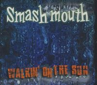 Cover Smash Mouth - Walkin' On The Sun