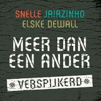 Cover Snelle, Jairzinho & Elske DeWall - Meer dan een ander (Verspijkerd)