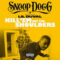 Cover Snoop Dogg feat. Lil Duval - Kill 'Em Wit The Shoulders