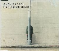 Cover Snow Patrol - How To Be Dead