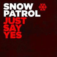 Cover Snow Patrol - Just Say Yes