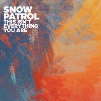 Cover Snow Patrol - This Isn't Everything You Are