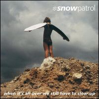 Cover Snow Patrol - When It's All Over We Still Have To Clear Up
