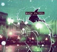 Cover Snow Patrol feat. Martha Wainwright - Set The Fire To The Third Bar