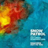 Cover Snow Patrol & The Saturday Songwriters - Reaching Out To You