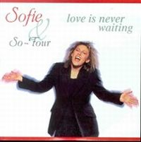 Cover Sofie & So Four - Love Is Never Waiting