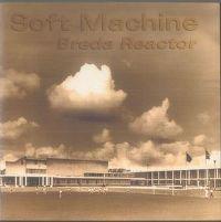 Cover Soft Machine - Breda Reactor