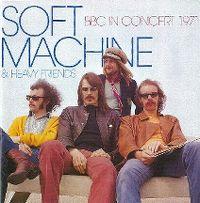 Cover Soft Machine & Heavy Friends - BBC In Concert 1971