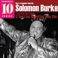 Cover Solomon Burke - Essential Recordings: It Don't Get No Better Than This