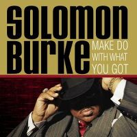 Cover Solomon Burke - Make Do With What You Got