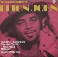Cover Solomon Burke - Three Psalms Of Elton: 1) Your Song 2) Border Song 3) Take Me To The Pilot