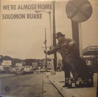 Cover Solomon Burke - We're Almost Home