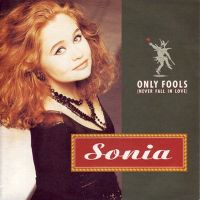 Cover Sonia - Only Fools (Never Fall In Love)