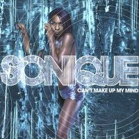 Cover Sonique - Can't Make Up My Mind
